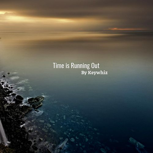 Time Is Running Out von Keywhiz