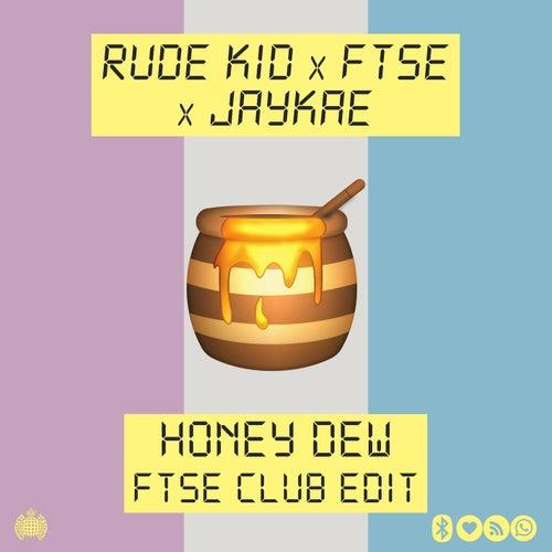 Honey Dew (FTSE Club Edit) by Rude Kid