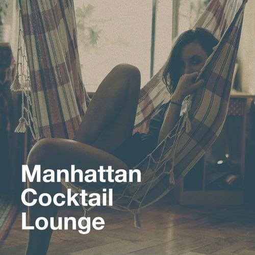 Manhattan Cocktail Lounge von Various Artists