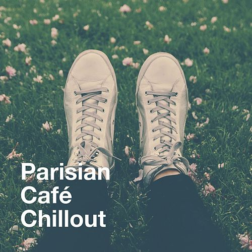 Parisian Café Chillout von Various Artists