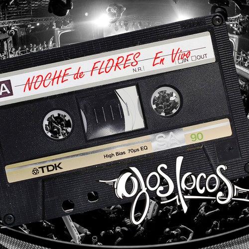 Noche de Flores (En Vivo) de Ojos Locos