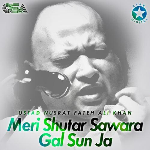 Meri Shutar Sawara Gal Sun Ja de Nusrat Fateh Ali Khan