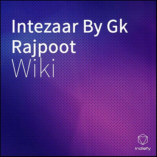 Intezaar By Gk Rajpoot de Wiki