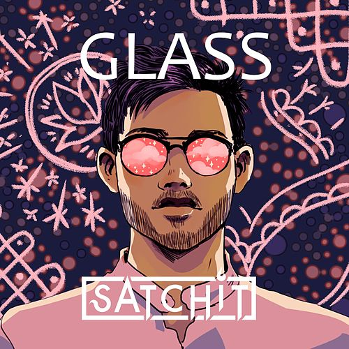 Glass by Satchit