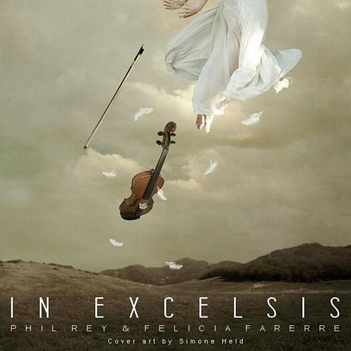 In Excelsis by Felicia Farerre