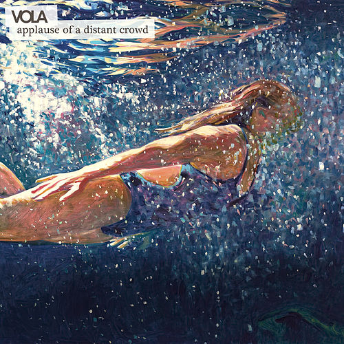 Applause Of A Distant Crowd by Vola