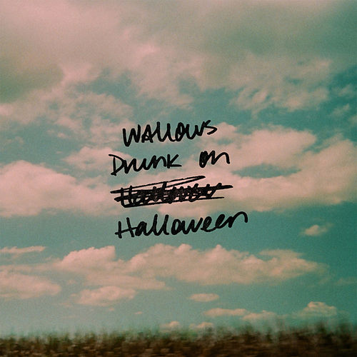 Drunk on Halloween by Wallows