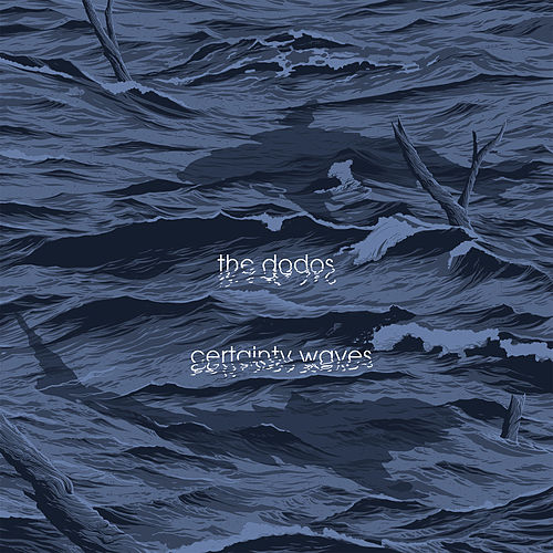Certainty Waves von The Dodos