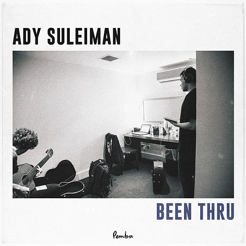 Been Thru by Ady Suleiman