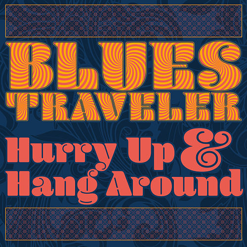 Hurry Up & Hang Around by Blues Traveler