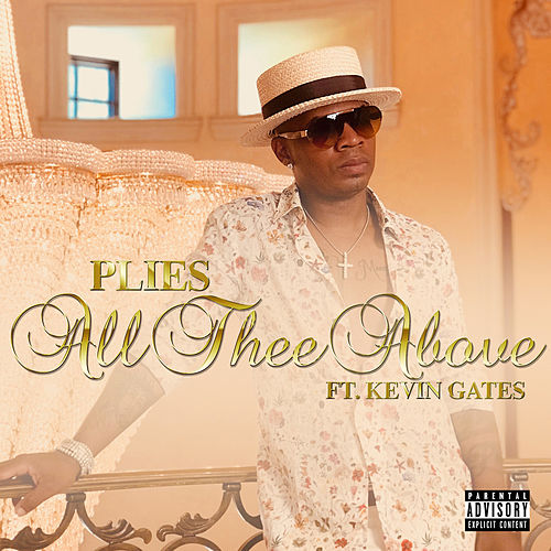 All Thee Above (feat. Kevin Gates) de Plies