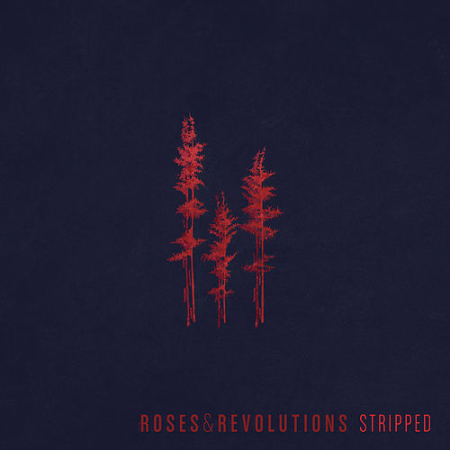 Stripped by Roses & Revolutions