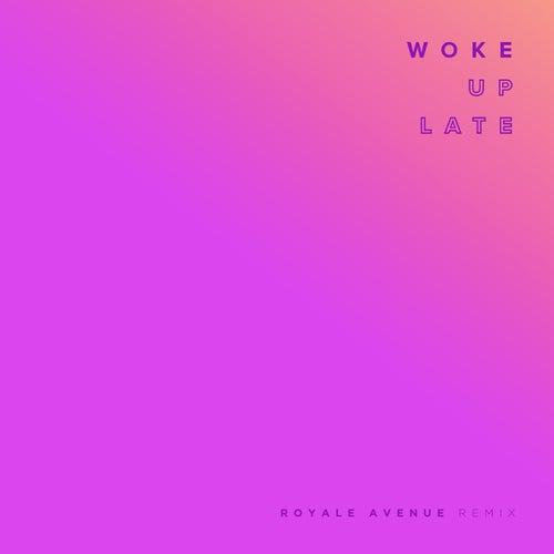 Woke Up Late (Royale Avenue Remix) by Drax Project