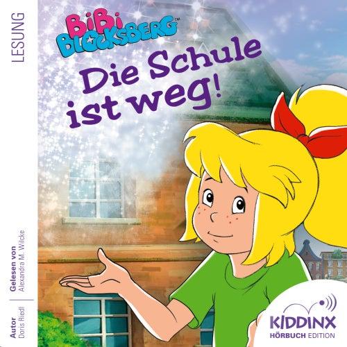 Hörbuch: Die Schule ist weg (Ungekürzt) von Bibi Blocksberg