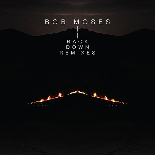 Back Down (Remixes) von Bob Moses