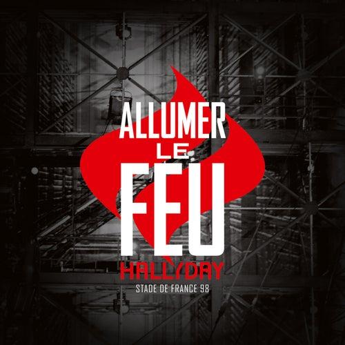Allumer le feu (Live Stade de France / 1998 / 11 sept - Version inédite) de Johnny Hallyday