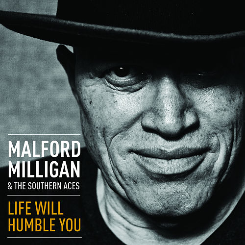 Life Will Humble You by Malford Milligan