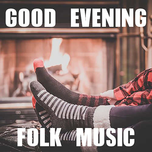 Good Evening Folk Music by Various Artists