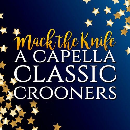 Mack the Knife: a Capella Classic Crooners de Various Artists