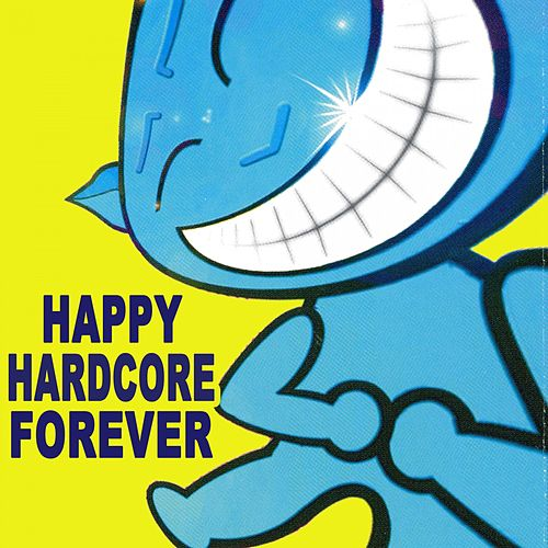 Happy Hardcore Forever de Various Artists