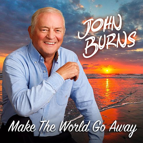 Make the World Go Away von John Burns