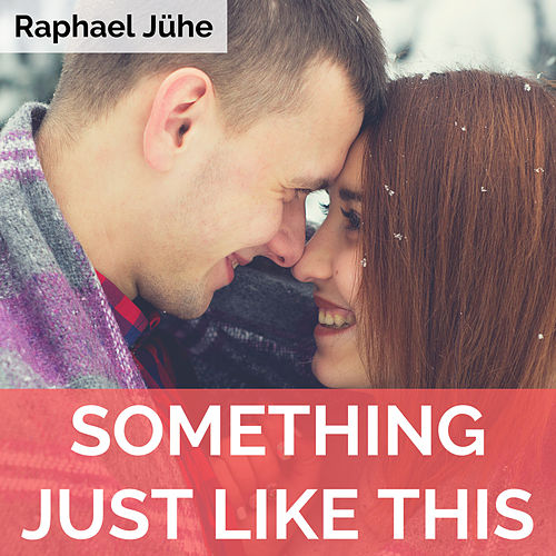 Something Just Like This (Piano Version) de Raphael Jühe