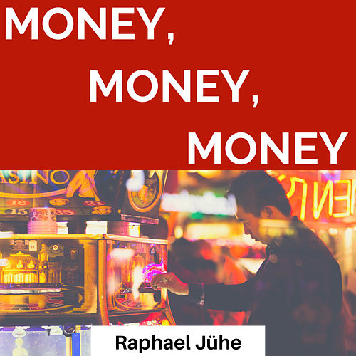 Money Money Money (Piano Version) by Raphael Jühe
