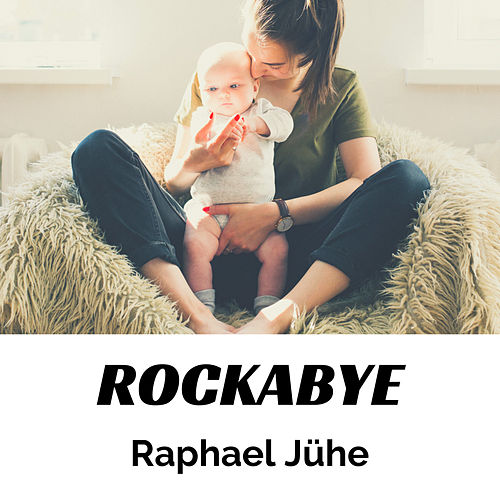 Rockabye (Piano Version) by Raphael Jühe