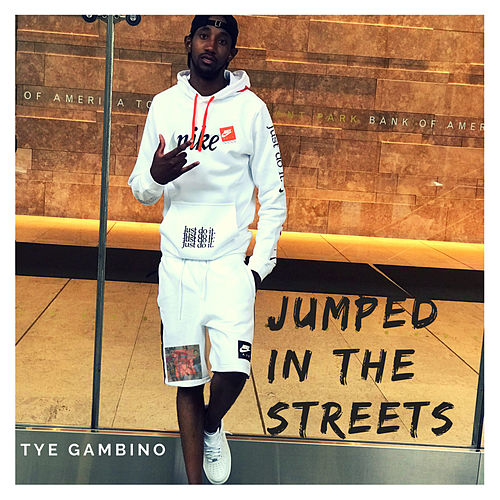 Jumped In The Streets de Tye Gambino