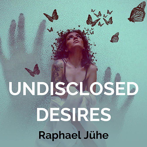 Undisclosed Desires (Piano Version) by Raphael Jühe