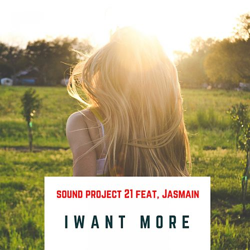 I Want More by Sound Project 21