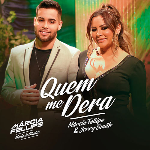 Quem Me Dera (Ao Vivo) by Márcia Fellipe
