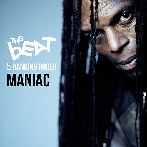Maniac by The Beat