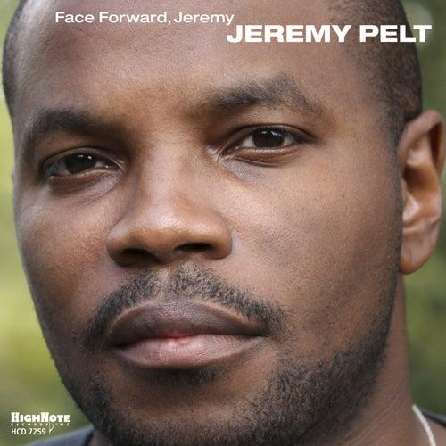 Face Forward, Jeremy von Jeremy Pelt