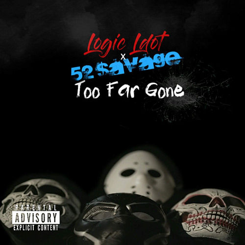 Too Far Gone by Logic Ldot