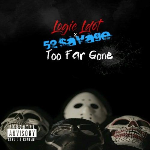 Too Far Gone von Logic Ldot