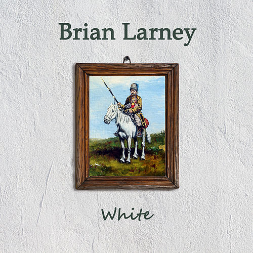 White by Brian Larney