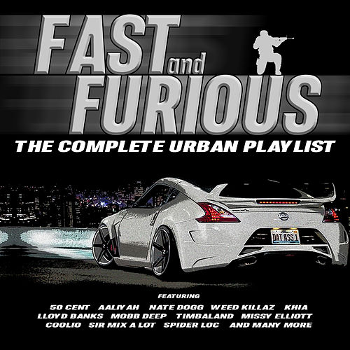Fast and Furious - The Complete Urban Playlist de Various Artists