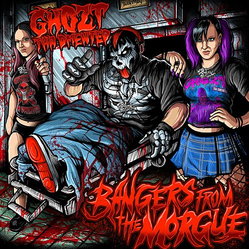 Bangers from the Morgue by Ghozt Tha Dmented