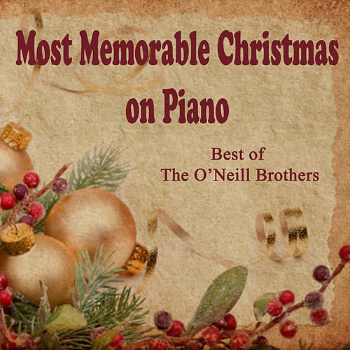 Most Memorable Christmas on Piano: Best of The O'Neill Brothers de The O'Neill Brothers