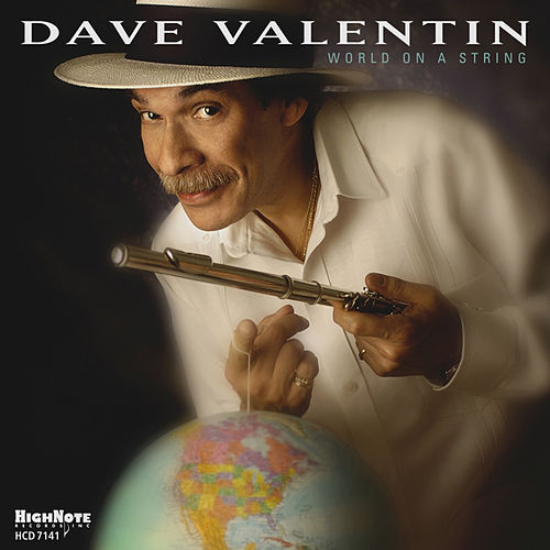 World on a String by Dave Valentin