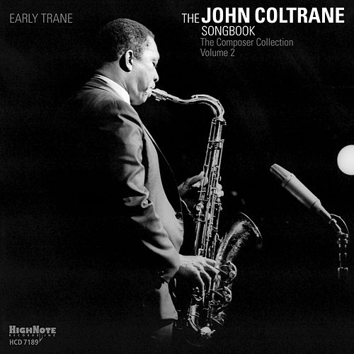 Early Trane: The John Coltrane Songbook (The Composer Collection: Vol. 2) by Various Artists