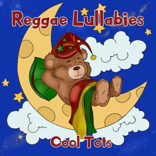 Reggae Lullabies de Cool Tots