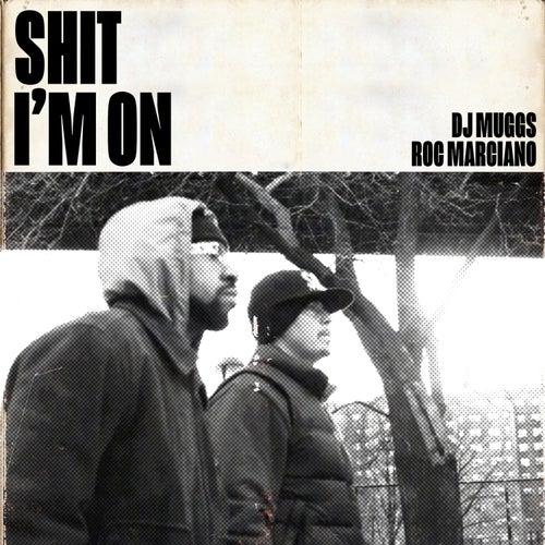 Shit I'm On de DJ Muggs
