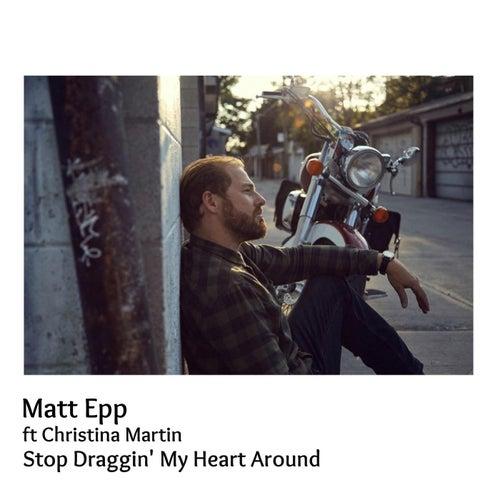 Stop Draggin' My Heart Around (feat. Christina Martin) de Matt Epp