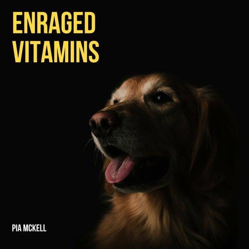Enraged Vitamins de Pia Mckell