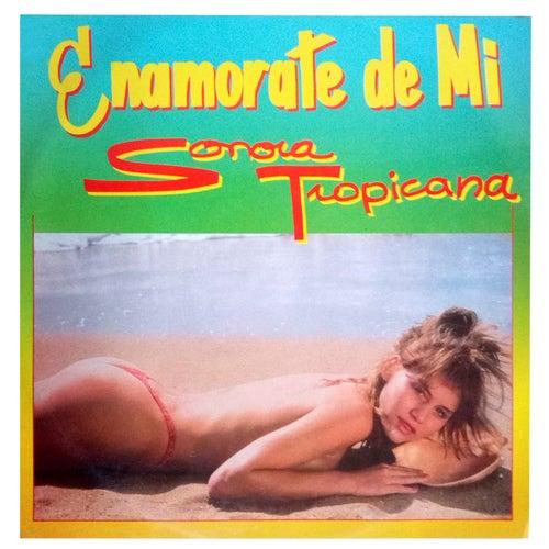 Enamorate De Mi de Sonora Tropicana