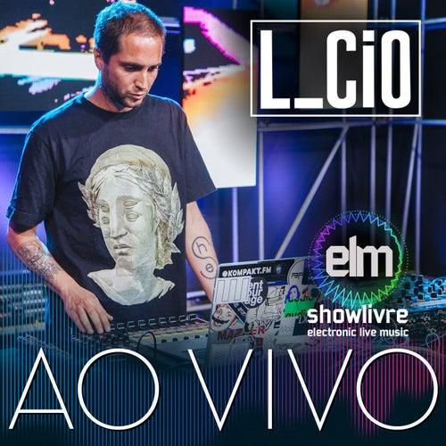 L_Cio no Showlivre Electronic Live Music von L Cio