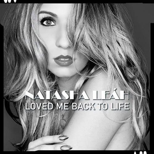 Loved Me Back to Life de Natasha Leáh