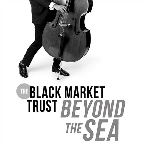 Beyond the Sea de The Black Market Trust